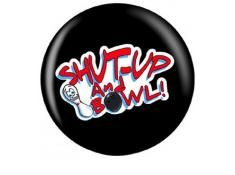 BOWLINGOVA KOULE SHUT UP AND BOWL BALL OTB